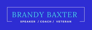 Brandy Baxter – Speaker | Financial Coach | Veteran